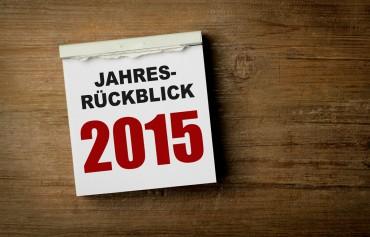 Jahresrückblick – die Themen 2015 in der Übersicht
